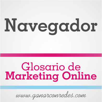 Navegador | Glosario de marketing Online