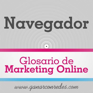 Navegador | Glosario de marketing Online