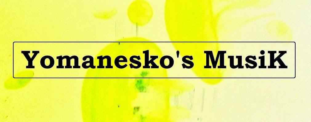 Yomanesko's Musik