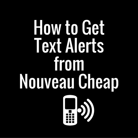 Get Text Alerts from Nouveau Cheap