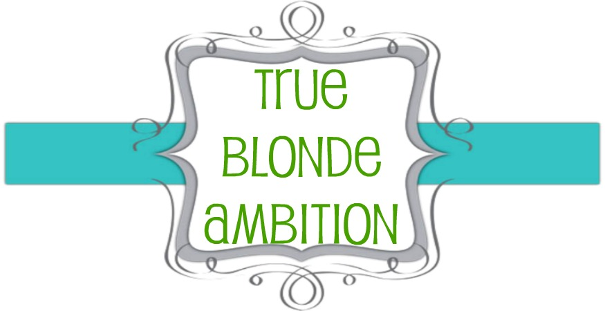 True Blonde Ambition