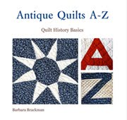 ANTIQUE QUILTS A-Z<br>QUILT HISTORY BASICS<br>EBook Available Now