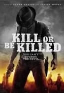 Phải Giết Hay Là Chết - Kill Or Be Killed