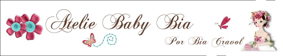 Ateliê Baby Bia - by Bia Cravol
