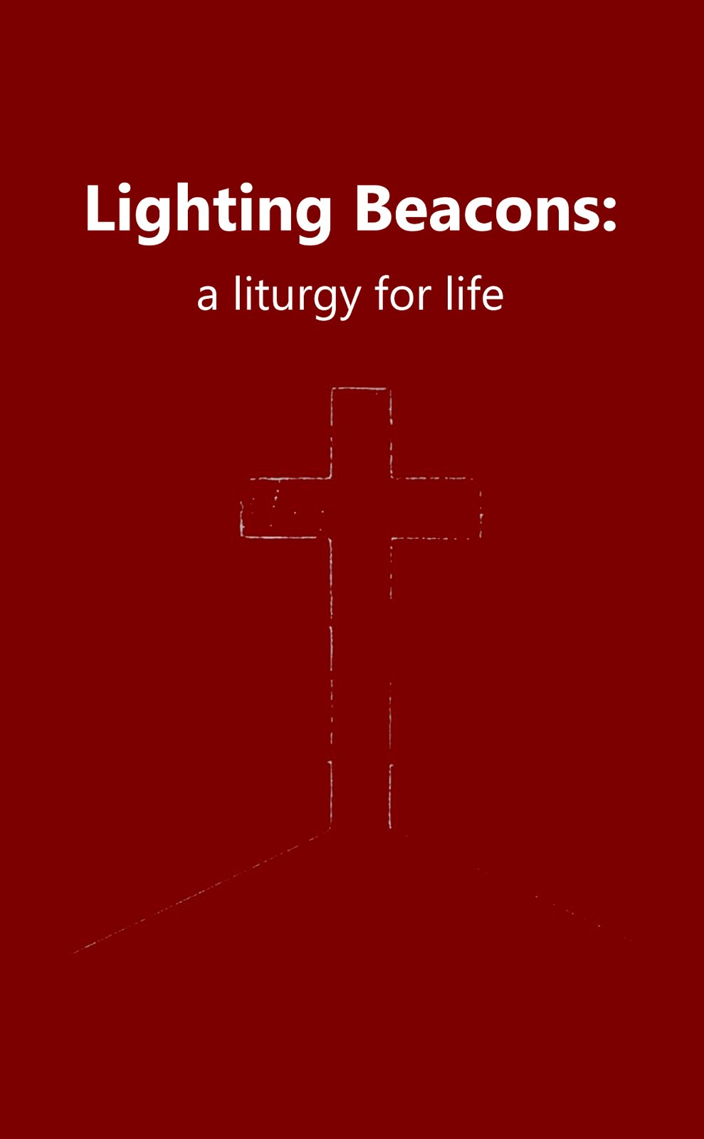 Lighting Beacons: a liturgy for life