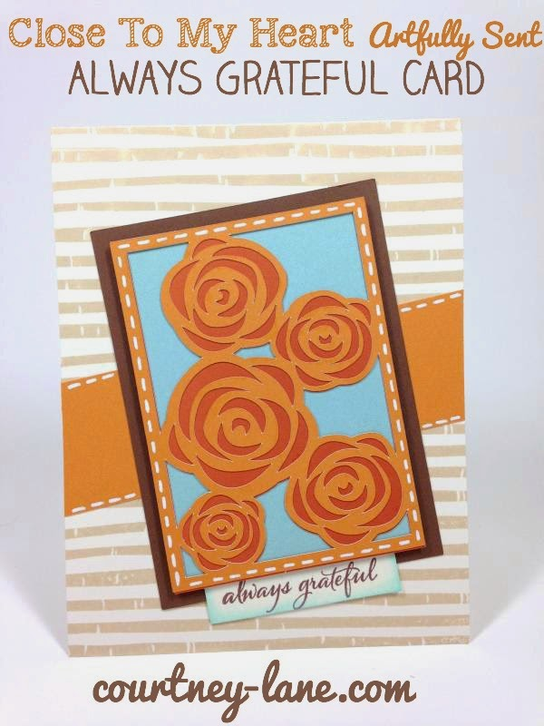 Close To My Heart Artfully Sent Cricut Cartridge Always Grateful card