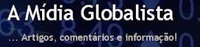 A Mídia Globalista