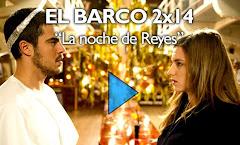 """El Barco 2×14 (27) """"La noche de Reyes"""", ya disponible para ver online"""