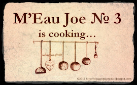 M'Eau Joe No 3 Is Cooking...