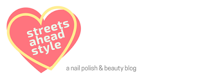 Streets Ahead Style: Canadian Nail Polish and Beauty Blog