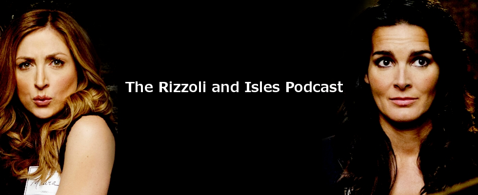The Rizzoli and Isles Podcast
