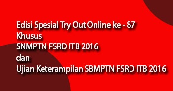 Edisi Spesial Try Out Online Ke 87 Khusus Snmptn Dan Sbmptn Fsrd Itb 2016 Mengungkap Rahasia