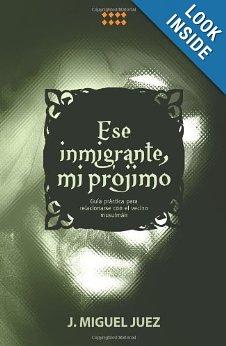 J. Miguel Juez-Ese Inmigrante,Mi Prójimo-