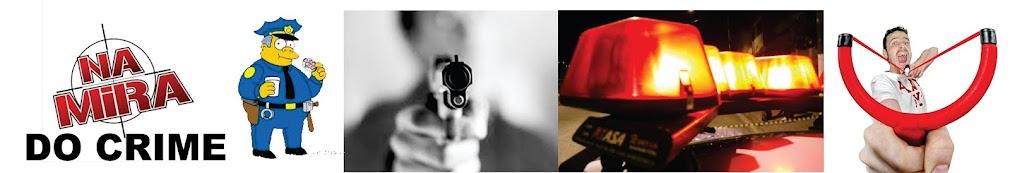 NA MIRA DO CRIME