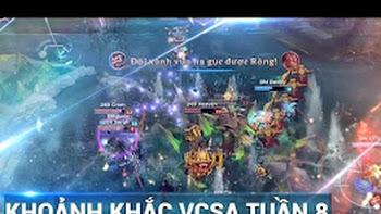 Video: Khoảnh khắc VCS A tuần thi đấu thứ 8