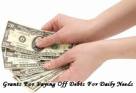Grants For Paying Off Debts For Daily Needs