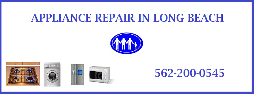 Long Beach Appliance Repair Long Beach CA 562-200-0545