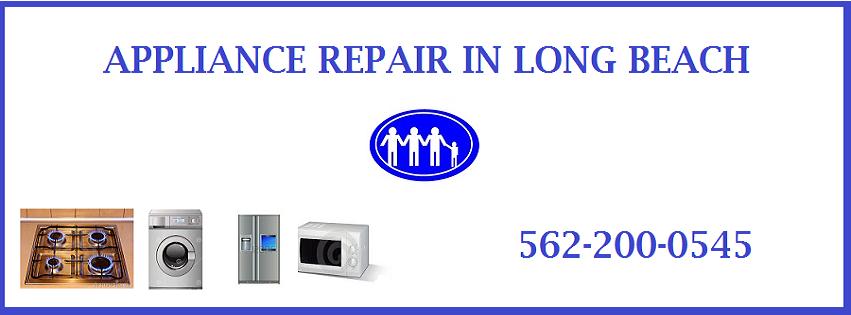 Long Beach Appliance Repair Long Beach CA 562-200-0545