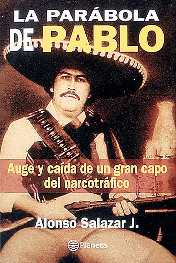Pablo Escobar El Patron Del Mal La Parabola De Pablo