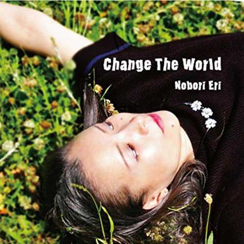 [Single] Nobori Eri – Change The World (2015.06.24/MP3/RAR)