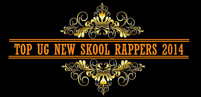 TOP UG NEW SKOOL-RAPPERS 2014