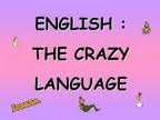 Is English a crazy language ?