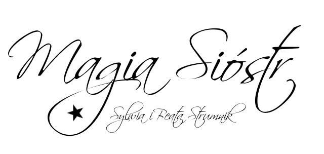 Magia Sióstr blog modowy: moda, lifestyle, uroda i siostry