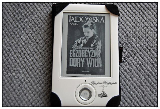 """""""Egzorcyzmy Dory Wilk"""" Aneta Jadowska"""