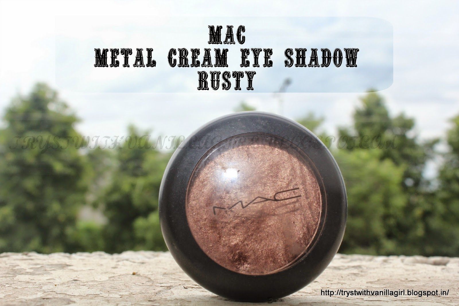 MAC RUSTY METAL CREAM EYE SHADOW