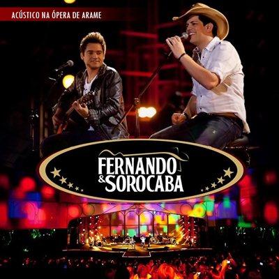 Fernando Sorocaba Acustico Na opera do Arame DVD Fernando e Sorocaba – Acústico na Ópera de Arame