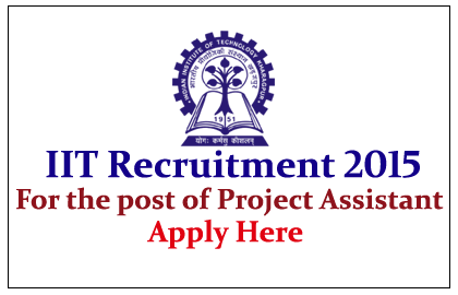 Indian Institute of Technology  Kharagpur Hiring for the post of Project Assistant