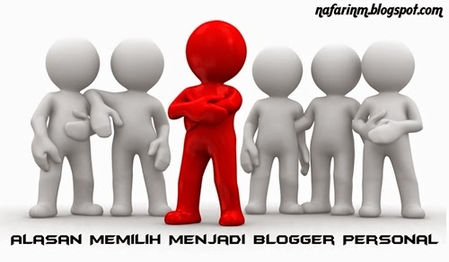 Alasan Memilih Menjadi Blogger Personal