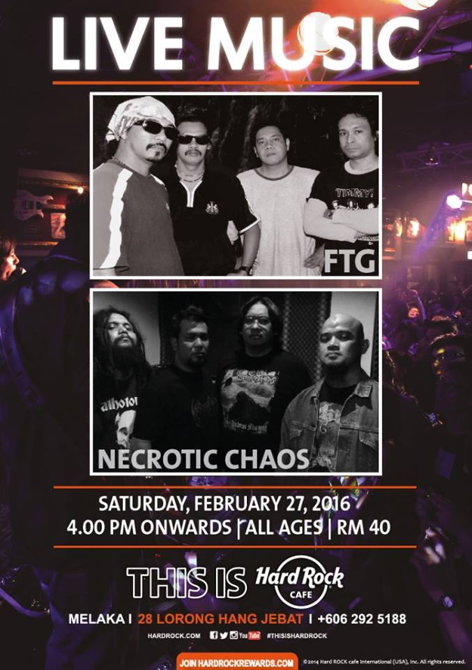 Event FTG & Necrotic Chaos | Hard Rock Melaka | 27 Feb 2016