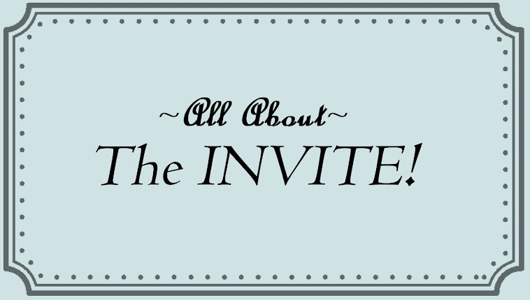 All About the Invite!