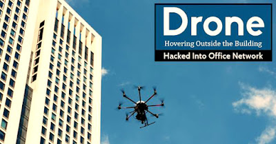 How a Drone Can easily Infiltrate Your Network by Hovering Outside the Building