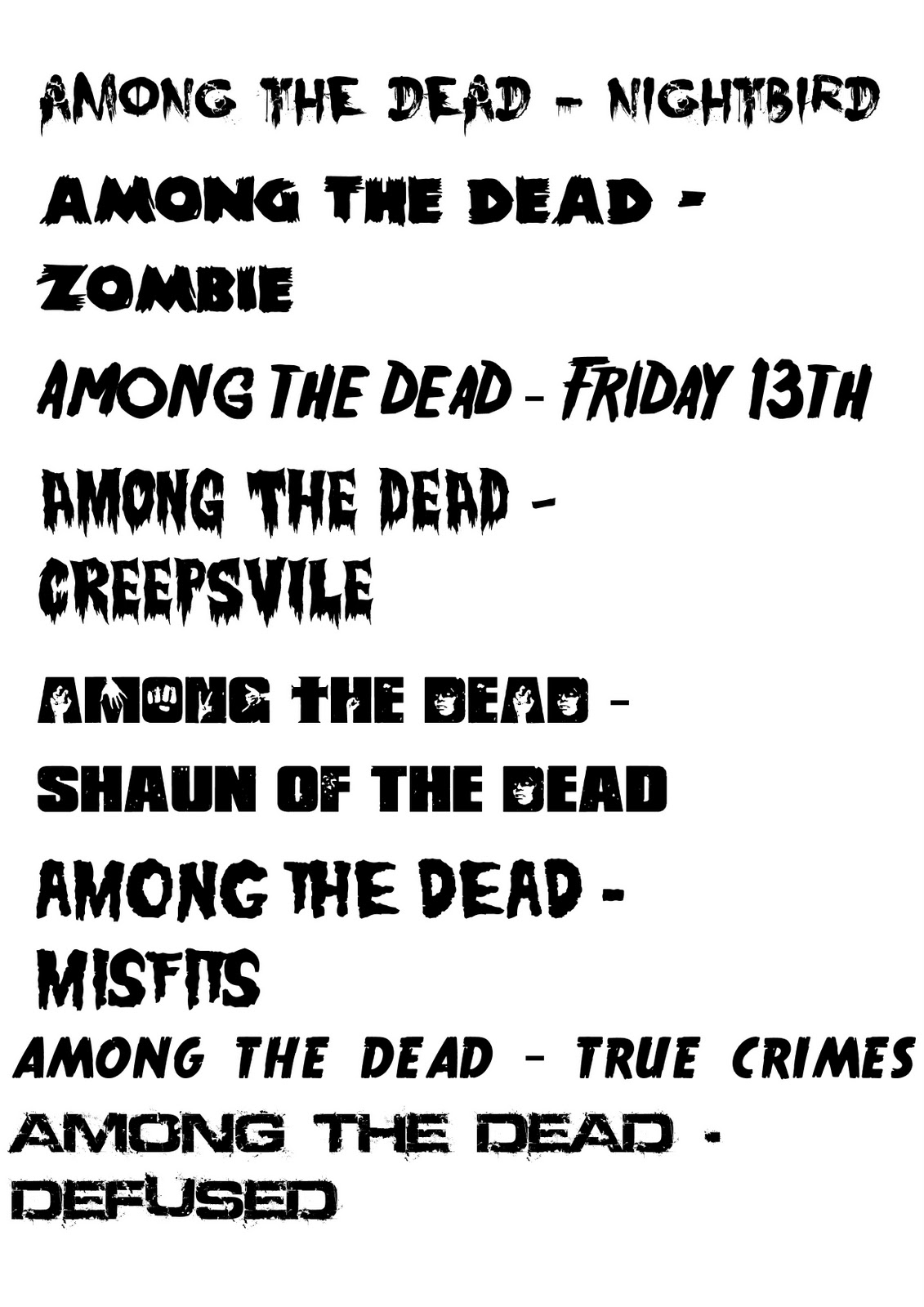 After Researching Through Many Font Styles And Looking At The Texture Style Of Types Fonts That Are Used In Horror Zombie Films I Can See A Lot