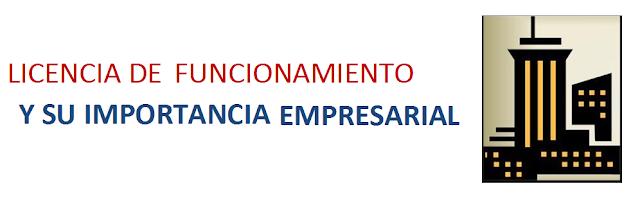 Licencia de funcionamiento y su importancia empresarial
