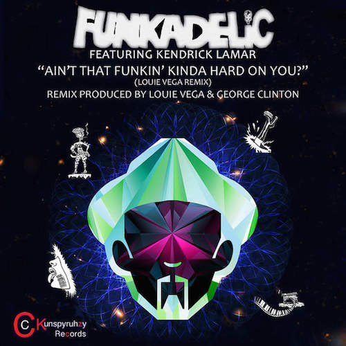 Funkadelic – Ain't That Funkin' Kinda Hard on You (Remix) (feat. Kendrick Lamar)
