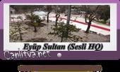 eyüp sultan camii sesli izle, eyüp sultan izle sesli yayın