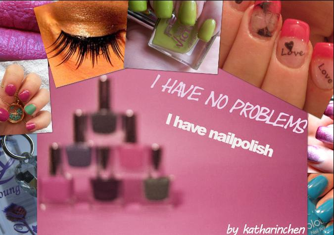 I have no problems - I have nailpolish