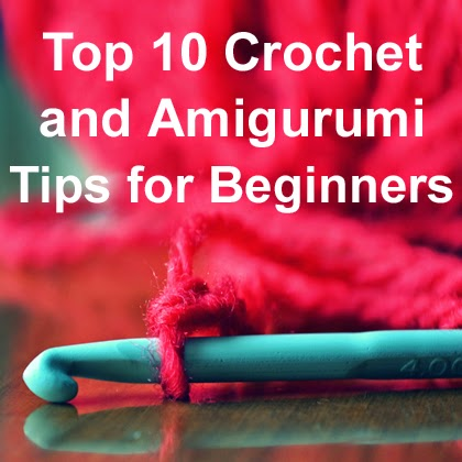 Crochet and Amigurumi Tips for Beginners