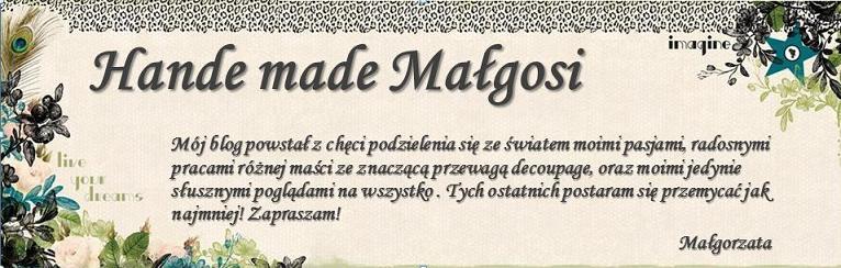 Hande made Małgosi