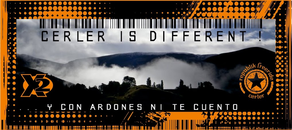 CERLER IS DIFFERENT !                      ... y con Ardonés ni te cuento.