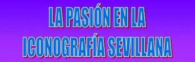 http://lashermandadessevillanas.blogspot.com.es/2013/10/la-pasion-segun-sevilla.html