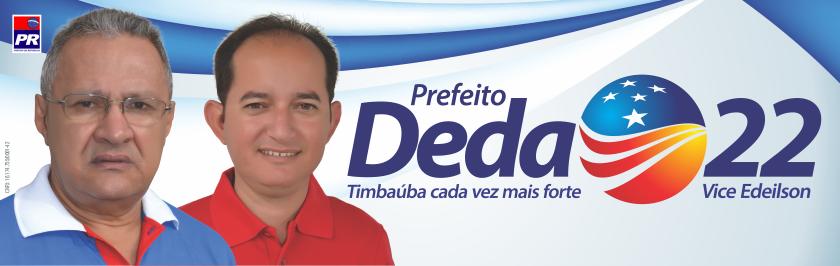 Prefeito Deda 22 - Vice Edeilson | Timbaúba cada vez mais forte ::: Site Oficial