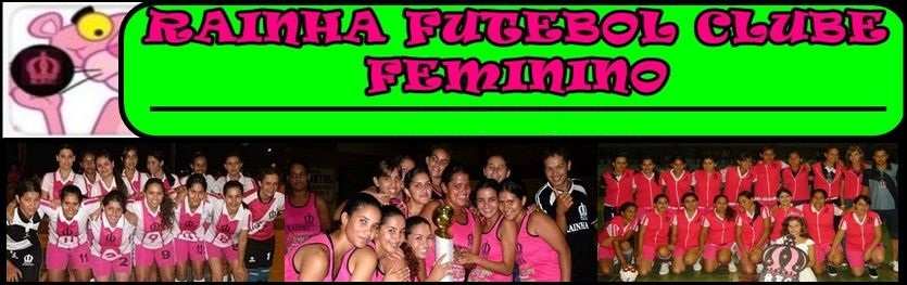 RFCF - Rainha Futebol Clube Feminino