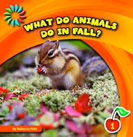 bookcover of WHAT DO ANIMALS DO IN FALL? by Rebecca Felix