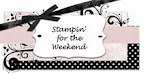 Stampin for the week end challenge