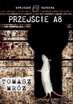 """""""Przejście A8"""" – Tomasz Mróz"""