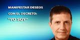 """Manifestar Deseos con el Decreto: """"YO SOY"""""""